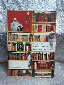 Uma Vida Entre Livros - José Mindlin