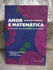 Amor e Matemática - Edward Frenkel