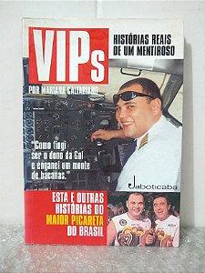 VIPs: Histórias Reais de um Mentiroso - Mariana Caltabiano