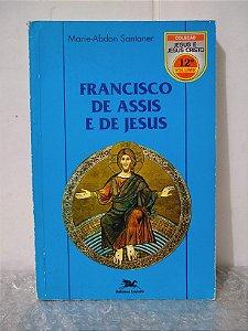 Francisco de Assis e de Jesus - Marie-Abdon Santaner