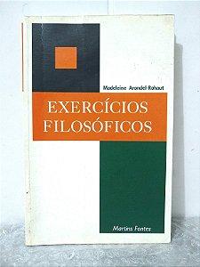 Exercícios Filosóficos - Madeleine Arondel-Rohaut