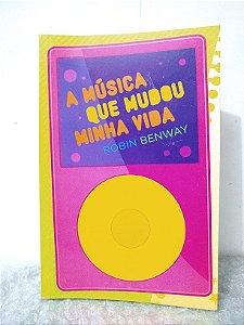 A Música que Mudou Minha Vida - Robin Benway