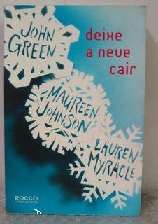 Deixe a Neve Cair - John Green, Maureen Johnson e Lauren Myracle