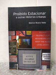 Proibido Estacionar e Outras Histerias Urbanas - Mentor Muniz Neto