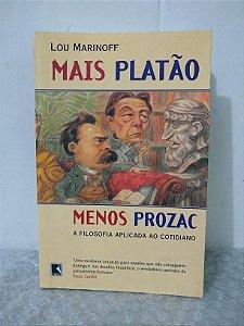 Mais Platão Menos Prozac - Lou Marinoff