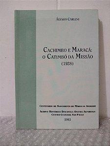 Cachimbo e Maracá: O Carimbó da Missão (1938) - Álvaro Carlini