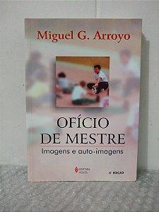 Ofício de Mestre - Miguel G. Arroyo