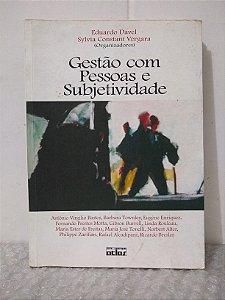 Gestão com Pessoas e Subjetividade - Eduardo Davel e Sylvia Constant Vergara (orgs.)