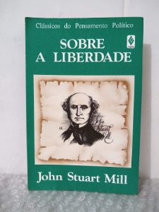 Sobre a Liberdade - John Stuart Mill