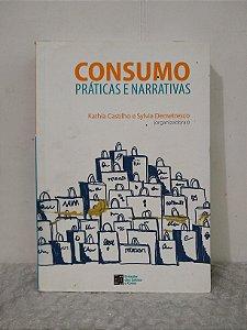Consumo: Práticas e Narrativas - Katia Castilho e Sylvia Demetresco (orgs.)