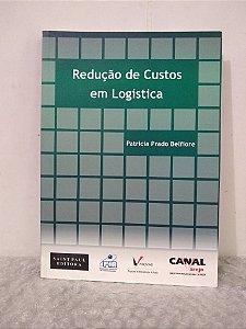 Redução de Custos em Logística - Patrícia Prado Belfiore