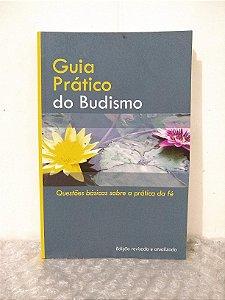 Guia Prático do Budismo - Questões Básicas Sobre a Prática da Fé