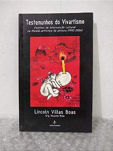 Testemunhos do Vivartismo - Licoln Villas Boas
