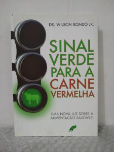 Sinal Verde Para a Carne Vermelha - Dr. Wilson Rondó Jr.