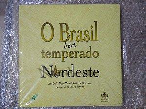 O Brasil Bem Temperado - Nordestes - Ana Cecília Mazzilli Xavier de Mendonça
