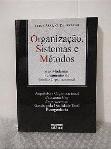 Organização, Sistemas e Métodos - Luis César G. de Araujo