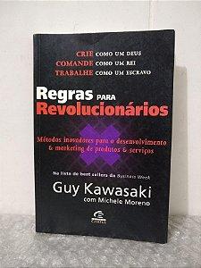 Regras para Revolucionários - Guy Kawasaki