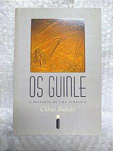 Os Guinle: A História de uma Dinastia - Clóvis Bulcão