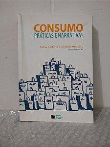 Consumo Práticas E Narrativas - Kathia Castilho e Sylvia Demetresco