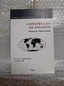 Construção de Estados - Francis Fukuyama