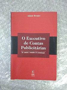 O Executivo de Contas Publicitárias - Admir Borges