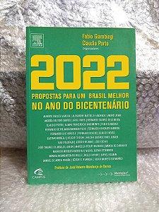 2022: Propostas para um Brasil Melhor - Fabio Giambiagi e Claudio Porto (orgs.)