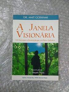 A Janela Visionária - Dr. Amit Goswami