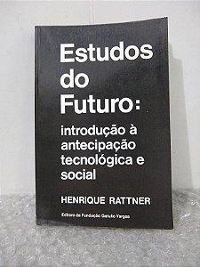 Estudos do Futuro - Henrique Rattner