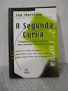 A Segunda Curva - Ian Morrison