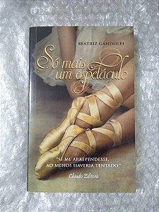 Só Mais Um Espetáculo - Beatriz Gandolfi