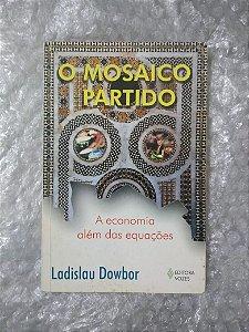 O Mosaico Partido - Ladislau Dowbor