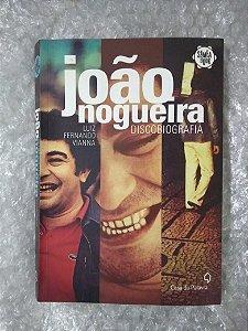 João Nogueira: Discobiografia - Luiz Fernando Vianna