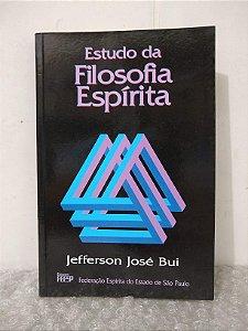 Estudo da Filosofia Espírita - Jefferson José Bui