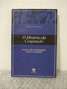 O Mistério da Conjunção - Michel Maffesoli