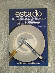 Estado e Subdesenvolvimento Industrializado - Luiz Carlos Bresser Pereira