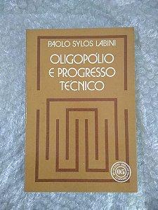 Oligopólio e Progresso Técnico - Paolo Sylos Labini