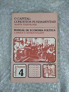 O Capital: Conceitos Fundamentais - Marta Harnecker / Manual de Economia Política - Lapidus e Ostrovitianov