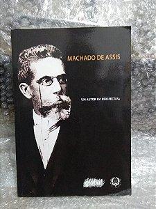 Machado de Assis: Um Autor em Perspectiva