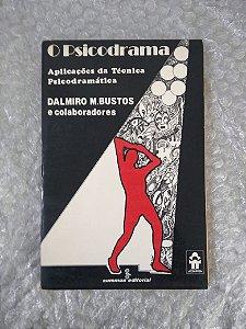 O Psicodrama - Dalmiro M. Bustos e Colaboradores