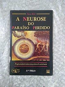 A Neurose do Paraíso Perdido - Pierre Weil