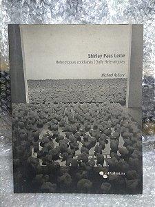 Heterotopias Cotidianas : Shirley Paes leme - Michael Asbury
