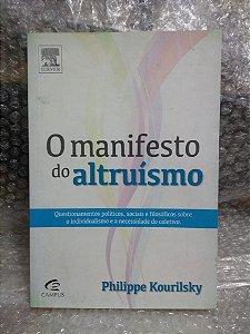 O Manisfesto do Altruísmo - Philippe Kourilsky