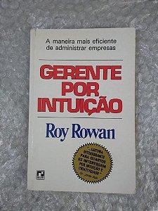 Gerente por Intuição - Roy Rowan