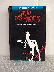 Canto dos Malditos - Austregésilo Carrano Bueno