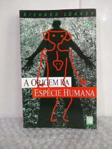 A Origem da Espécie Humana - Richard Leakey