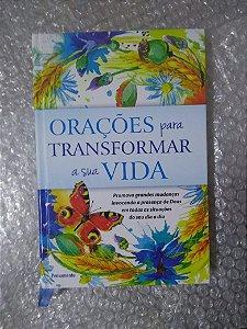 Orações Para Transformar a sua Vida - Tradução Euclides luiz Calloni
