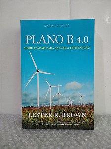Plano B 4.0 - Lester R. Brown