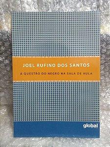 A Questão do Negro na Sala de Aula - Joel Rufino dos Santos