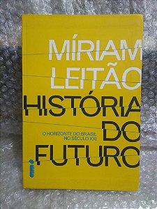 História do Futuro - Míriam Leitão