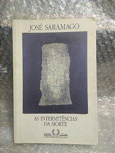 As Intermitências da Morte - José Saramago